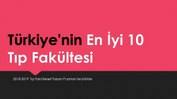 Türkiye'nin En İyi 10 Tıp Fakültesi (2020 Taban Puanları)