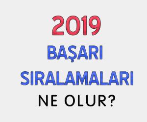 2019-basari-siralamari-ne-olur
